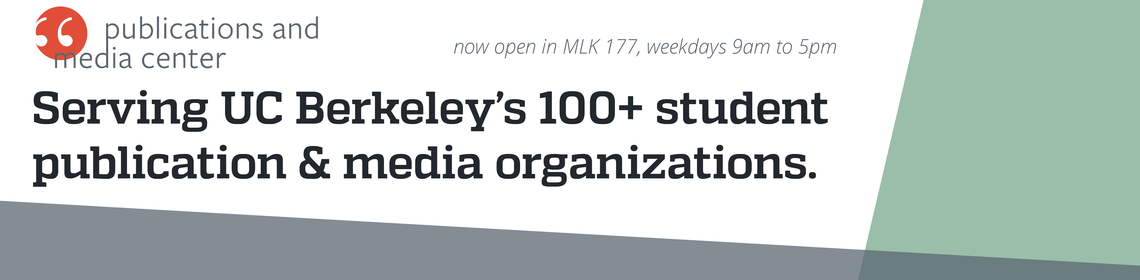 Publications and Media Center: Serving UC Berkeley's student publication and media organizations. MLK 177, weekdays 12pm to 9pm.